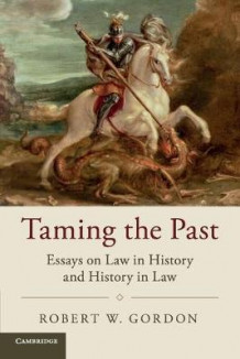 Taming the Past av Robert W. Gordon (Heftet)