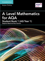 Omslag - A Level Mathematics for AQA Student Book 1 (AS/Year 1): Student book 1 (AS/Year 1)