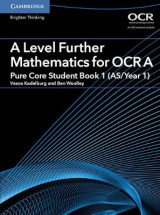 Omslag - A Level Further Mathematics for OCR A Pure Core Student Book 1 (AS/Year 1)