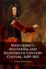 Omslag - Masculinity, Militarism and Eighteenth-Century Culture, 1689-1815