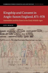 Omslag - Kingship and Consent in Anglo-Saxon England, 871-978