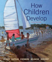 Loose-leaf Version for How Children Develop av Judy S. DeLoache, Nancy Eisenberg, Elizabeth Gershoff, Campbell Leaper, Jenny Saffran og Robert S. Siegler (Innbundet)