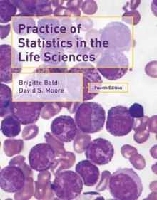 Practice of Statistics in the Life Sciences av Brigitte Baldi og David S. Moore (Innbundet)