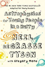 Astrophysics for Young People in a Hurry av Neil deGrasse Tyson (Innbundet)