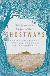 Ghostways av Stanley Donwood, Robert Macfarlane og Dan Richards (Heftet)