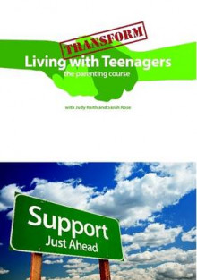 Transform Living with Teenagers the Parenting Course av Judy Reith og Sarah Rose (Heftet)