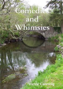 Comedies and Whimsies av Victor Canning (Heftet)