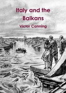 Italy and the Balkans: Short Stories av Victor Canning (Heftet)