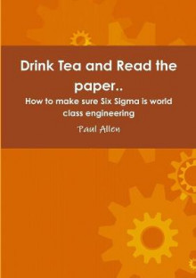 Drink Tea and Read the Paper.. av Paul Allen (Heftet)