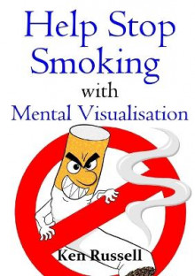 Help Stop Smoking with Mental Visualisation av Ken Russell (Heftet)