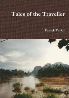 Tales of the Traveller av Patrick Taylor (Heftet)