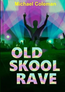 Old Skool Rave av Michael Coleman (Heftet)