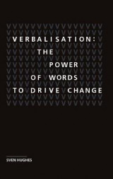 Omslag - Verbalisation: the Power of Words to Drive Change