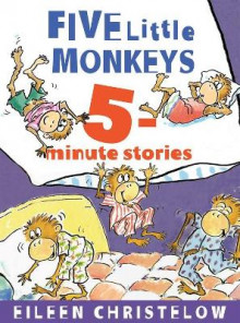 Five Little Monkeys 5-Minute Stories av Eileen Christelow (Innbundet)