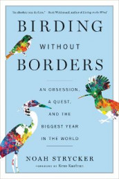 Birding Without Borders av Noah Strycker (Heftet)