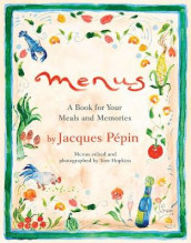 Menus: A Book for Your Meals and Memories av Jacques Pepin (Innbundet)