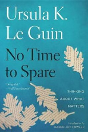 No Time to Spare av Ursula K Le Guin (Heftet)