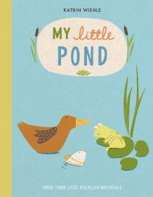 My Little Pond av Katrin Wiehle (Kartonert)
