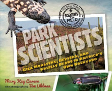 Park Scientists: Gila Monsters, Geysers and Grizzly Bears in America's Own Backyard av Mary Kay Carson (Heftet)
