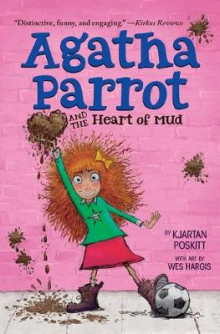 Agatha Parrot and the Heart of Mud av Kjartan Poskitt (Heftet)