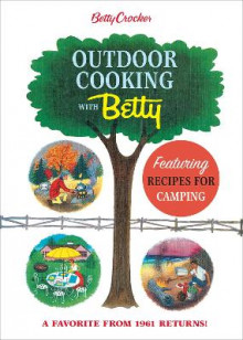 Betty Crocker Outdoor Cooking with Betty av Betty Crocker (Innbundet)