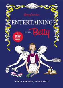 Betty Crocker Entertaining with Betty av Betty Crocker (Innbundet)