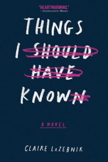 Things I Should Have Known av Claire LaZebnik (Heftet)