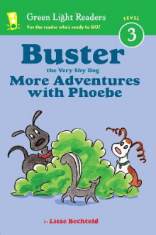Buster the Very Shy Dog, More Adventures with Phoebe av Lisze Bechtold (Heftet)
