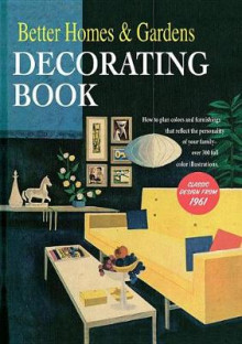 Better Homes & Gardens Decorating Book: How to Plan Colours and Furnishings that Reflect av Better Homes & Gardens (Innbundet)