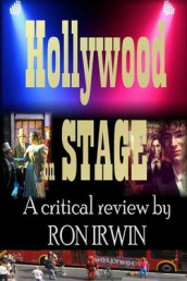 Hollywood on Stage A Critical Review by Ron Irwin av Ron Irwin (Heftet)