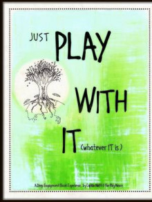 Just Play with it (Whatever it is) av Natalie Kinsey (Heftet)