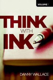 Think with Ink - Vol 1 av Danny Wallace (Heftet)