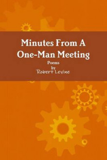 Minutes from A One-Man Meeting av Robert Levine (Heftet)