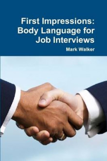 First Impressions: Body Language for Job Interviews av Mark Walker (Heftet)