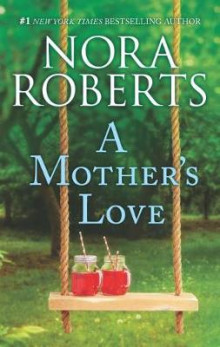 A Mother's Love av Nora Roberts (Heftet)