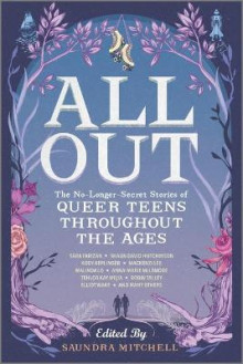 All Out: The No-Longer-Secret Stories of Queer Teens Throughout the Ages av Saundra Mitchell (Heftet)