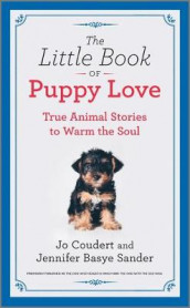 The Little Book of Puppy Love av Jo Coudert og Jennifer Basye Sander (Innbundet)