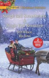 Sleigh Bell Sweethearts And Jingle Bell Romance av Mia Ross og Teri Wilson (Heftet)