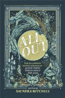 All Out: The No-Longer-Secret Stories of Queer Teens Throughout the Ages av Saundra Mitchell (Innbundet)