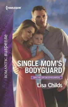 Single Mom's Bodyguard av Lisa Childs (Heftet)