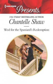 Wed for the Spaniard's Redemption av Chantelle Shaw (Heftet)