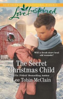 The Secret Christmas Child av Lee Tobin McClain (Heftet)