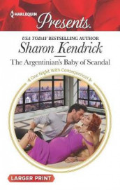 The Argentinian's Baby of Scandal av Sharon Kendrick (Heftet)