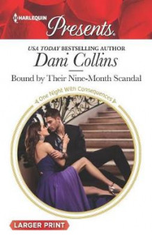 Bound by Their Nine-Month Scandal av Dani Collins (Heftet)