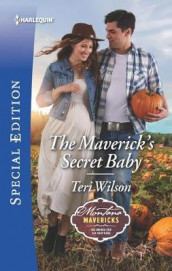 The Maverick's Secret Baby av Teri Wilson (Heftet)