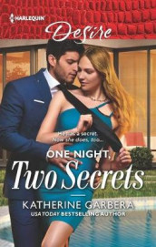 One Night, Two Secrets av Katherine Garbera (Heftet)