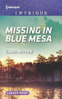 Missing in Blue Mesa av Cindi Myers (Heftet)