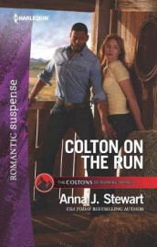 Colton on the Run av Anna J Stewart (Heftet)