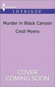 Murder in Black Canyon av Cindi Myers (Heftet)