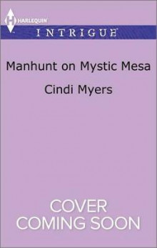 Manhunt on Mystic Mesa av Cindi Myers (Heftet)